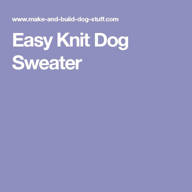 Easy Knit Dog Sweater