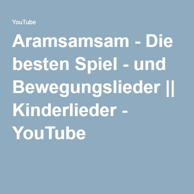 Aramsamsam - Die besten Spiel - und Bewegungslieder || Kinderlieder - YouTube