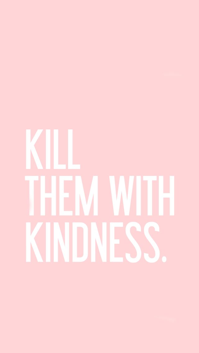 kindness quotes iphone wallpaper - photo #10