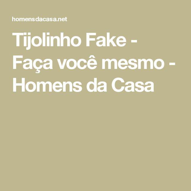 Tijolinho Fake - Faça você mesmo - Homens da Casa