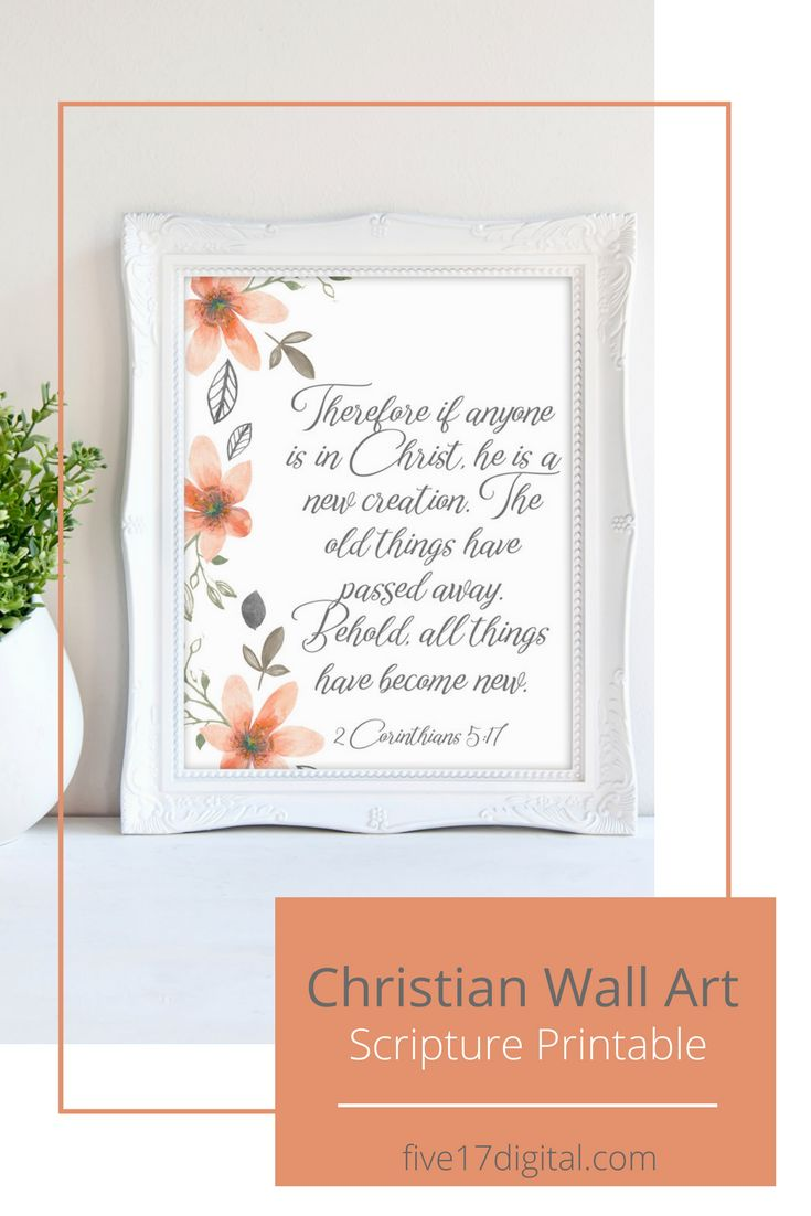 This Christian wall art is perfect for a baptism gift. You are so excited that your daughter has made the decision to follow Christ. She is now a new creation! Help her to always remember this truth when you give her this Scripture art print with the Bible verse from 2 Corinthians 5:17.