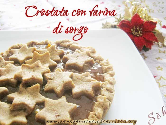 Crostata con farina di sorgo, frolla all'olio, #senzaglutine, #senzalatte, #senzasoia, #senzalievito