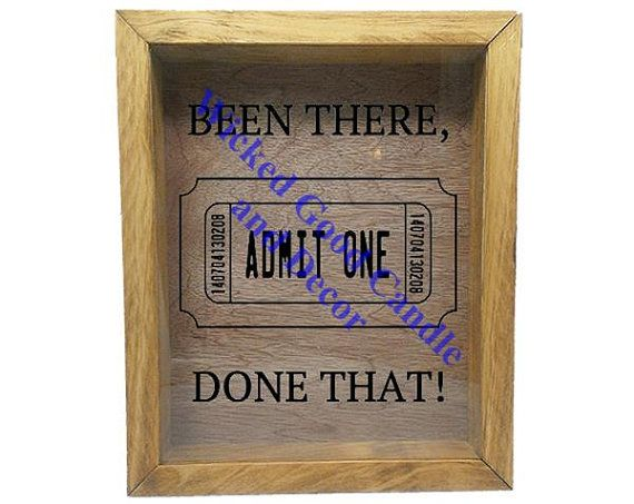 "Wooden Shadow Box Ticket Holder 9""x11"" - Been There, Done That! with Ticket"
