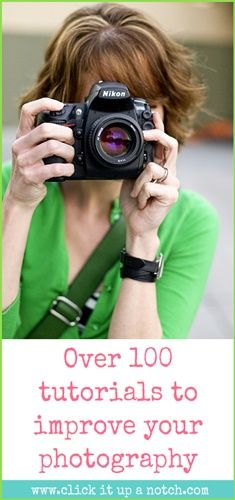 Photography Tips: Over 100 Tutorials. Pin now read later!