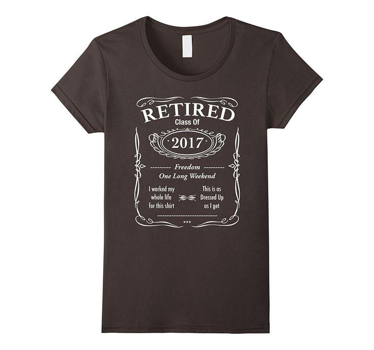 Retired Class of 2017 T-Shirt- Best Retirement Gift Shirt.