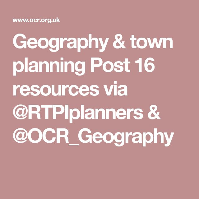 Geography & town planning Post 16 resources via @RTPIplanners & @OCR_Geography