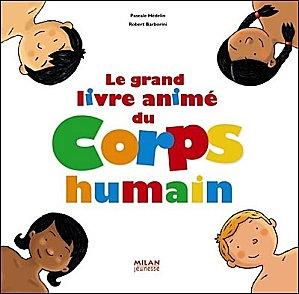 Un album incontournable pour expliquer aux enfants le fonctionnement du corps humain.