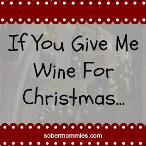 Yes, even after years of sobriety, we get wine for Christmas. Here's how Lauren feels about it. #sobriety #recovery #responsibility