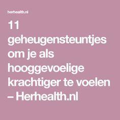 11 geheugensteuntjes om je als hooggevoelige krachtiger te voelen – Herhealth.nl