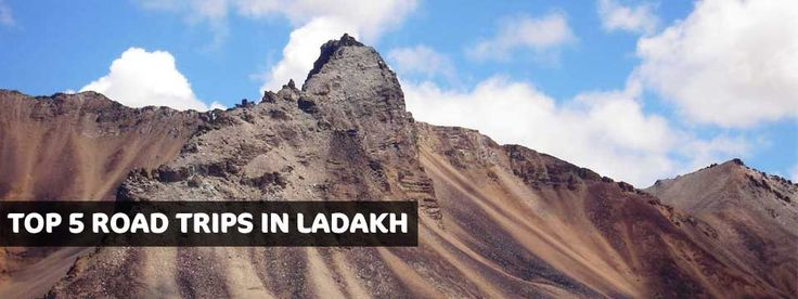 Top 5 Road Trips in Ladakh
