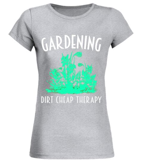 546ed08ddc Gardening Dirt Cheap Therapy - Funny Gardener Gift T-Shirt | tiny ...
