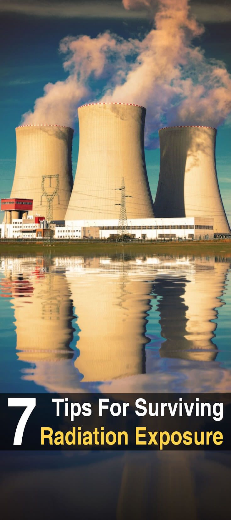Radiation exposure can happen in a number of ways: Nuclear war, a nuclear leak at a power plant, contact with radioactive waste, etc. Here's what to do.