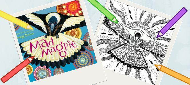 Teachers' Corner - Reading Australia - Mad Magpie colouring sheets