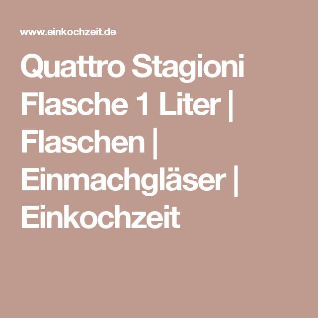 Quattro Stagioni Flasche 1 Liter | Flaschen | Einmachgläser | Einkochzeit