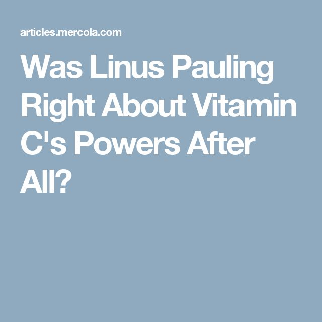 Was Linus Pauling Right About Vitamin C's Powers After All?