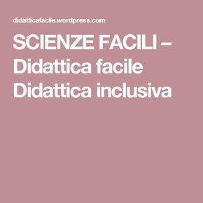 SCIENZE FACILI – Didattica facile Didattica inclusiva