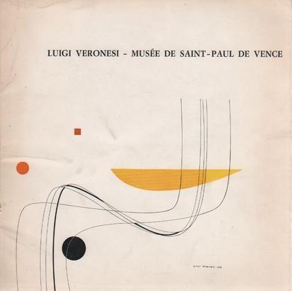 VERONESI - Fagiolo dell'Arco Maurizio (préface de), Exposition de Luigi Veronesi. Musée de Saint-Paul de Vence, 1970.