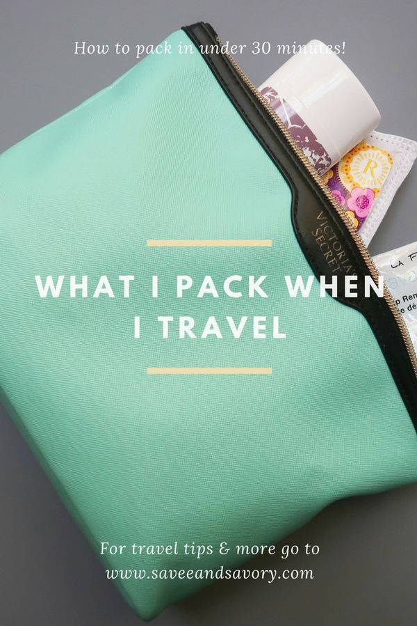 What I Pack When I Travel - Learn how I prep and pack in under 30 minutes #saveeandsavory #traveltips #travel #travelbag