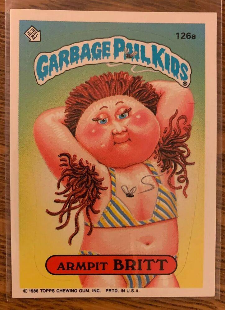 1986 Garbage Pail Kids Os4 Armpit Britt 126a Vintage Gpk Checklist Topps Gpk Garbagepailkids Garbage Pail Kids Garbage Pail Kids Cards Garbage