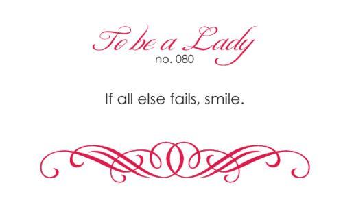 Always smile.