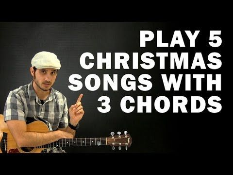 Play 5 Christmas Songs with 3 Chords | Beginner guitar lesson - YouTube