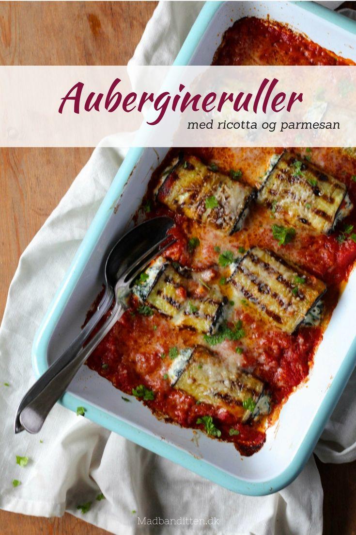 Aubergineruller med ricotta og parmesan - lækker vegetarisk opskrift