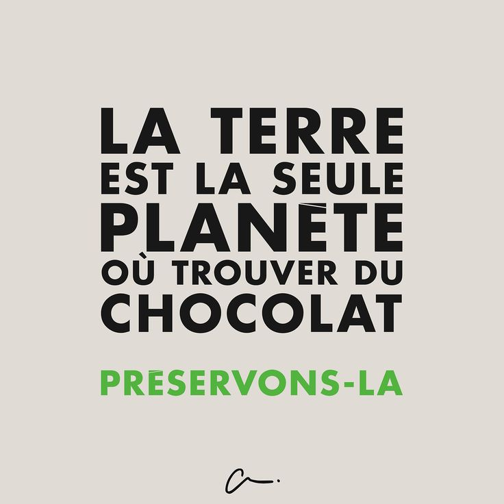 Earth is the only planet where we can find chocolate. Let's preserve it.