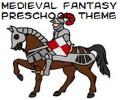 Medieval Fantasy, Kings and Queens Theme and Activities for Preschool