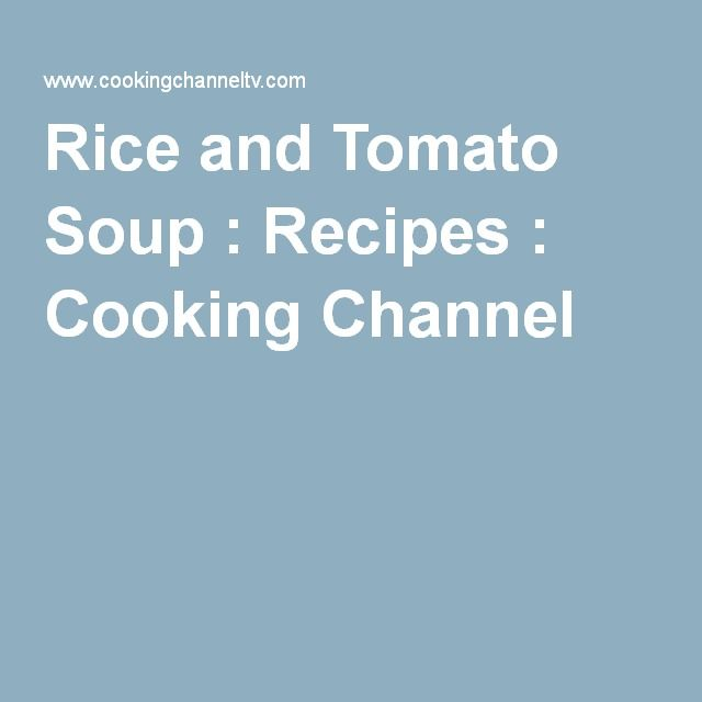 Rice and Tomato Soup : Recipes : Cooking Channel