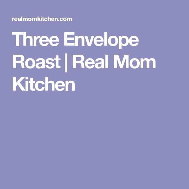 Three Envelope Roast | Real Mom Kitchen