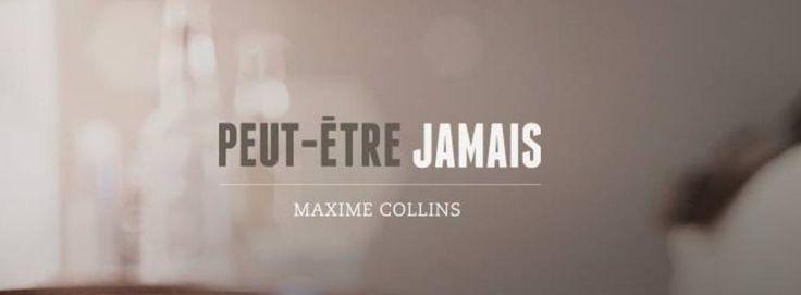 Roman « Peut-être jamais » de Maxime Collins (auteur avec qui je suis allée à l'école primaire !)
