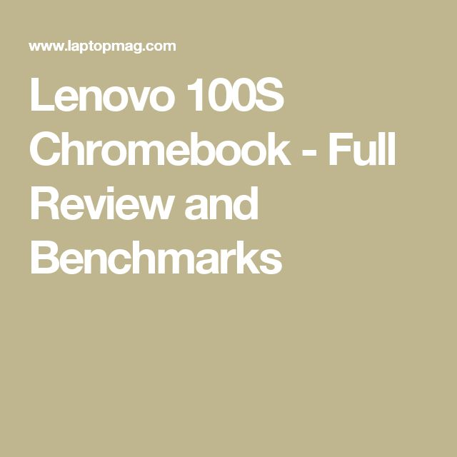 Lenovo 100S Chromebook - Full Review and Benchmarks