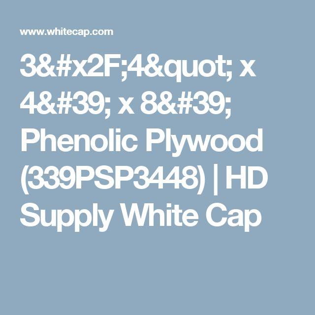 "3/4"" x 4' x 8' Phenolic Plywood (339PSP3448) | HD Supply White Cap"