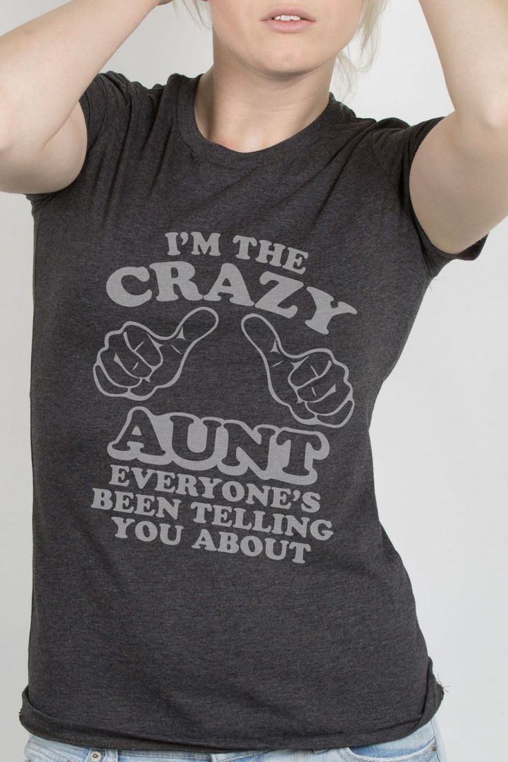 Look No Further. I'm the Crazy Aunt Everyone's Been Telling You About