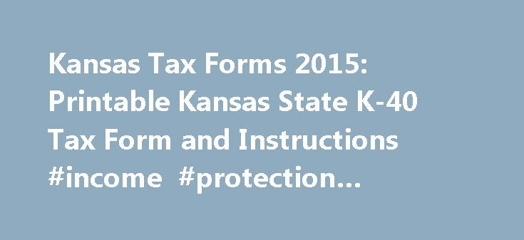 Kansas Tax Forms 2015: Printable Kansas State K-40 Tax Form and ...