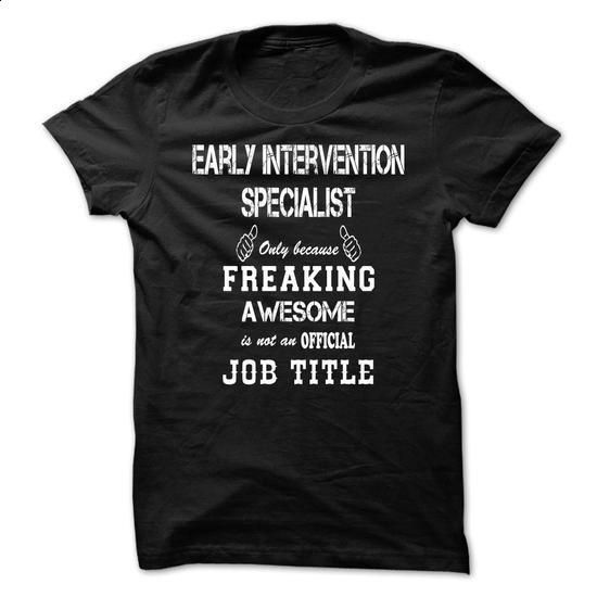 Awesome Shirt For Early Intervention Specialist - #pullover hoodies #hoodies for girls. PURCHASE NOW => https://www.sunfrog.com/LifeStyle/Awesome-Shirt-For-Early-Intervention-Specialist-jepluibnki.html?60505