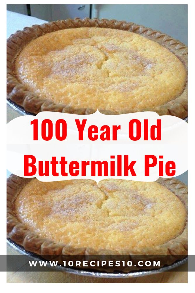 100 Year Old Buttermilk Pie Buttermilk Pie Buttermilk Pie Recipe Southern Buttermilk Pie