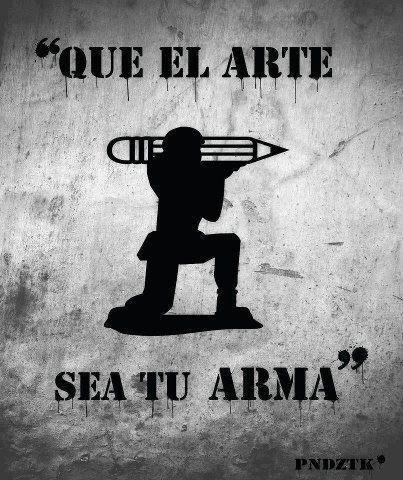 Que el arte sea tu arma