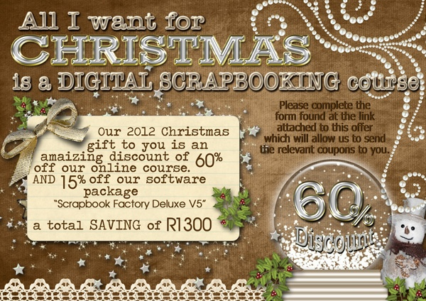 "Learn how to make these digital scrapbooking pages by enrolling for our online course.  Until 31 December 2012 you can receive a 60% discount - visit our website and look under the ""courses"" tab to find out more about the course and then go to http://www.digiscrapper.co.za/christmas%202012.html if you would like to enrol and get your discount voucher."