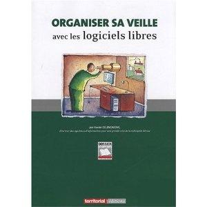 Organiser sa veille avec des logiciels libres  Xavier DELENGAIGNE