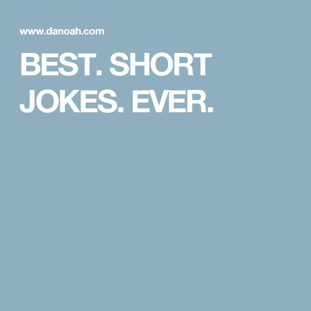 BEST. SHORT JOKES. EVER.