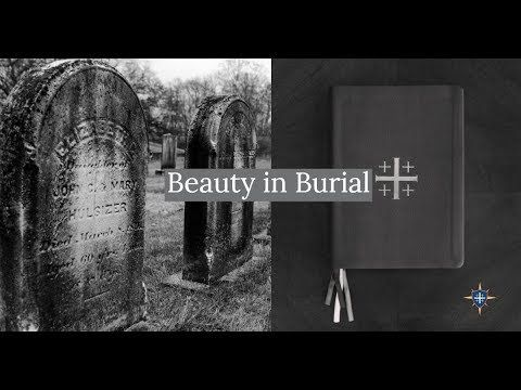 Beauty In Burial The Book Of Common Prayer 2019 Youtube