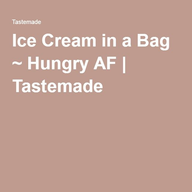 Ice Cream in a Bag ~ Hungry AF | Tastemade