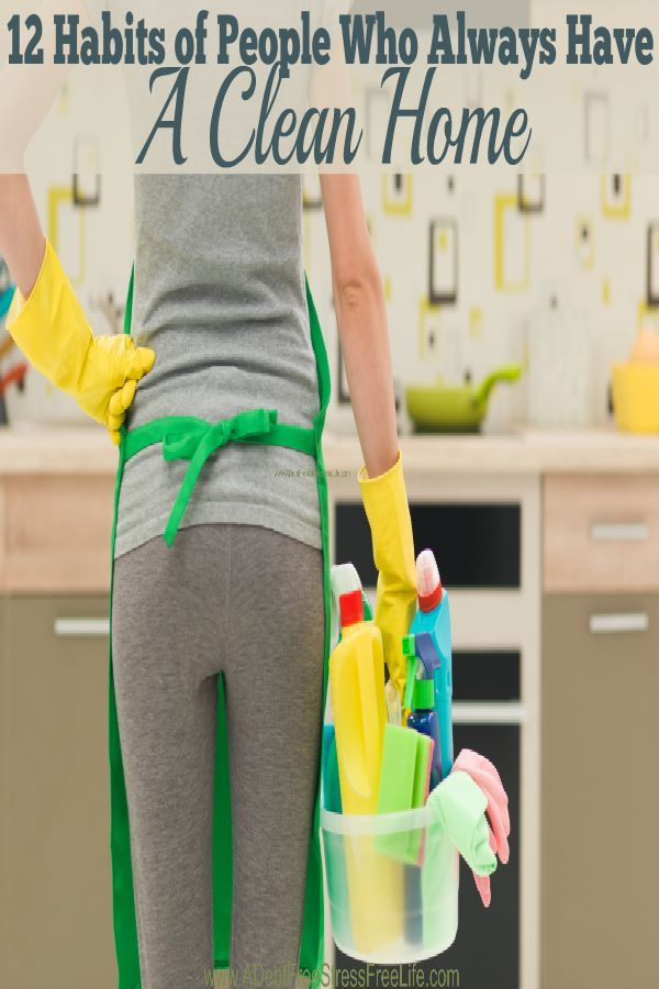 12 Habits of People Who Always Have A Clean Home