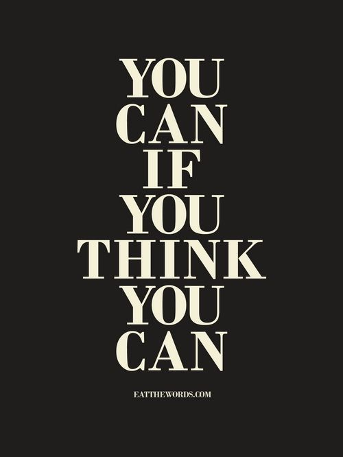 You can if you think you can. Inspiration Quote. Printable poster. Black background and white lettering.