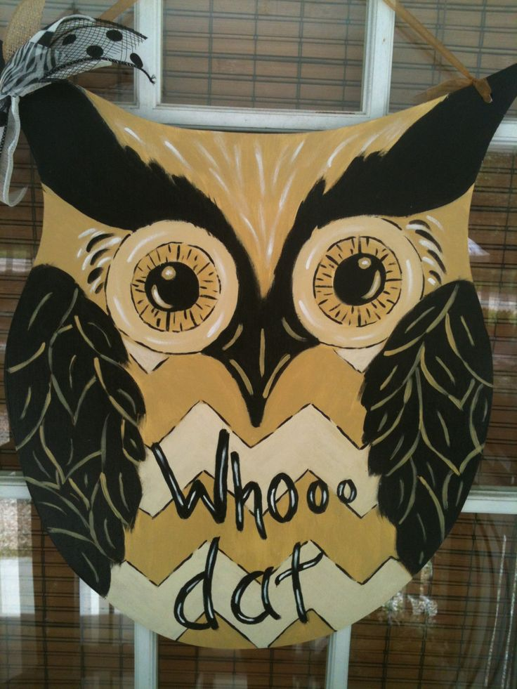 Who Dat, Saints, Owl, Door Hanger, New Orleans, Louisiana by ArtworkToTreasure on Etsy https://www.etsy.com/listing/239810244/who-dat-saints-owl-door-hanger-new