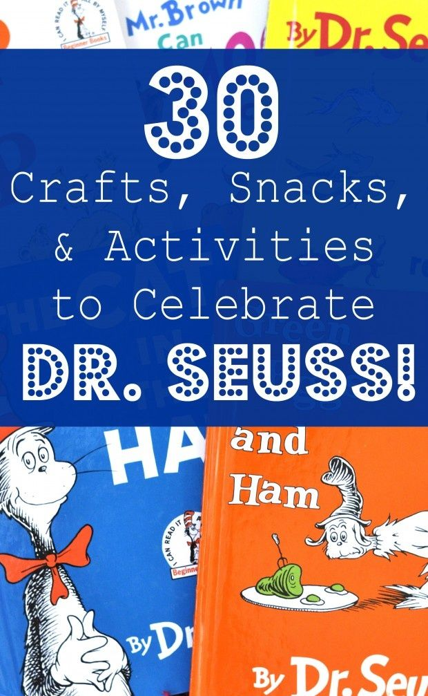 Dr. Seuss Theme:  30 Crafts, Snacks, and Activities to Celebrate Dr. Seuss' Birthday