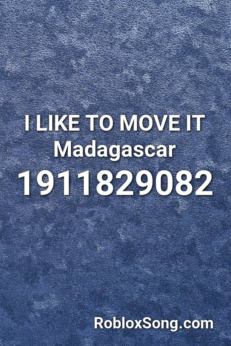I Like To Move It Madagascar Roblox Id Roblox Music Codes Roblox Coding Fnaf Song