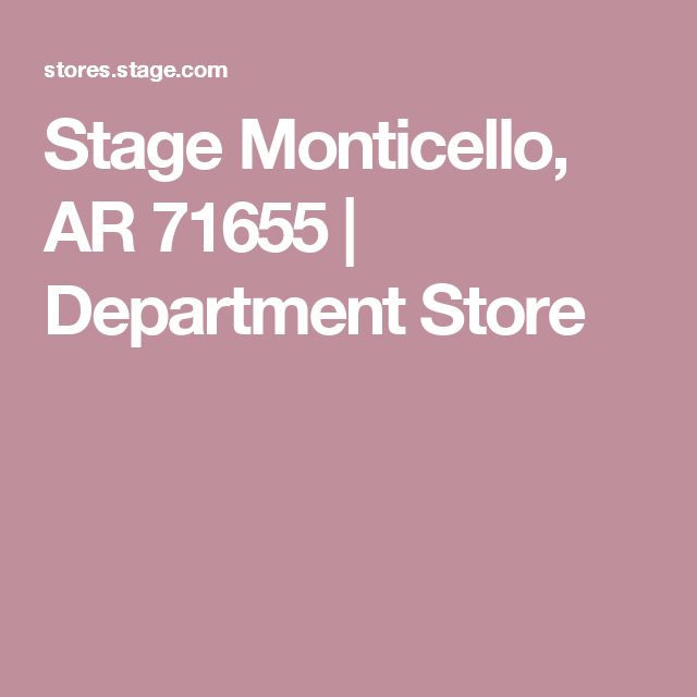 Stage Monticello, AR 71655   Department Store