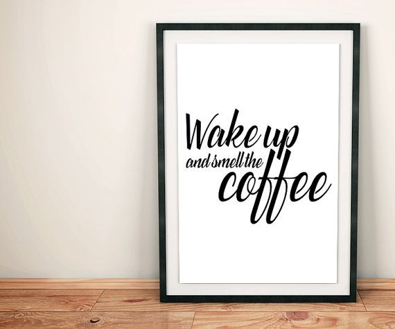70% OFF SALE / Wake up and smell the coffee / by NeedForPrint